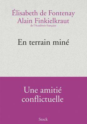 Alain Finkielkraut et Élisabeth de Fontenay, En terrain miné, Éditions Stock, 270 p.