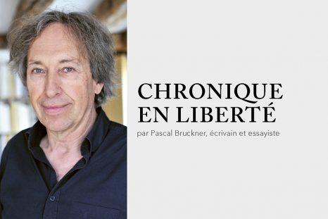Chronique en liberté, Pascal Bruckner
