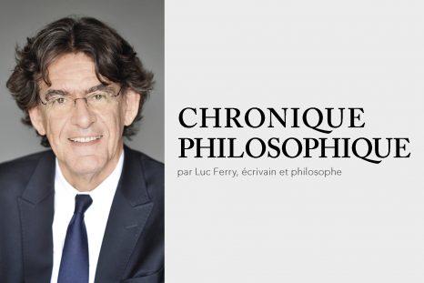 Chronique philosophique, Luc Ferry