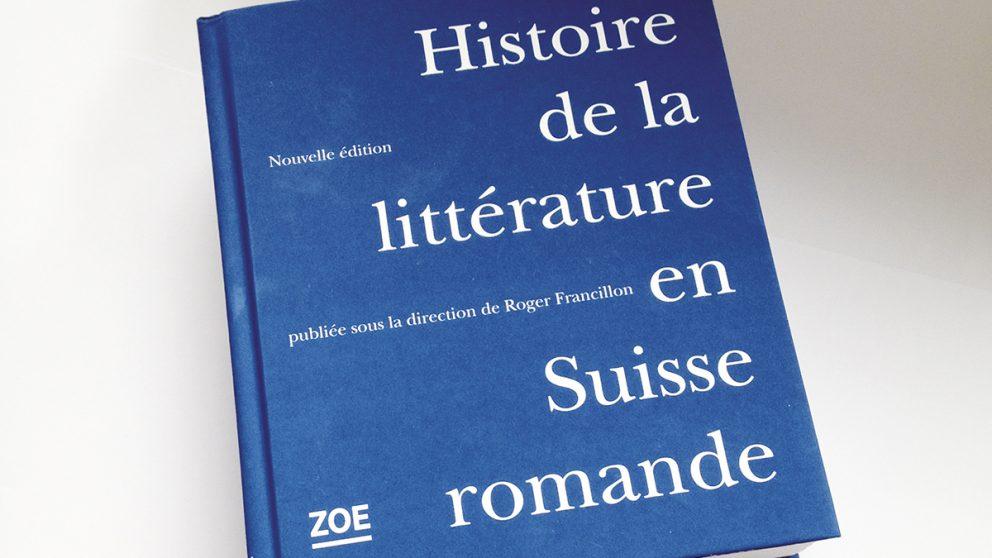 Histoire de la littérature en Suisse romande. Nouvelle édition publiée sous la direction de Roger Francillon, Editions Zoé.